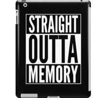 Straight Outta Memory - IT Humor Design for Dark Backgrounds iPad Case/Skin