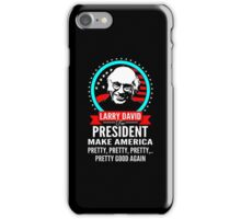 LARRY DAVID MAKE AMERICA PRETTY GOOD AGAIN PRESIDENT iPhone Case/Skin