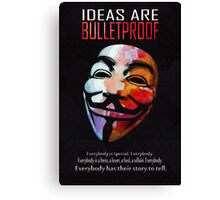 Ideas are BulletProof Canvas Print