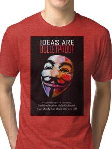 Ideas are BulletProof Tri-blend T-Shirt