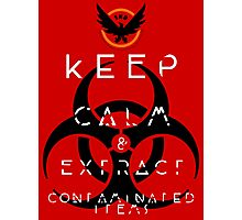 Keep Calm & Extract contaminated items Photographic Print