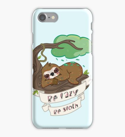 Be lazy Be Sloth ! iPhone Case/Skin