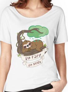 Be lazy Be Sloth ! Women's Relaxed Fit T-Shirt