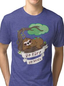 Be lazy Be Sloth ! Tri-blend T-Shirt
