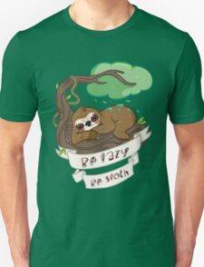 Be lazy Be Sloth ! Unisex T-Shirt