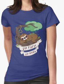 Be lazy Be Sloth ! Womens Fitted T-Shirt