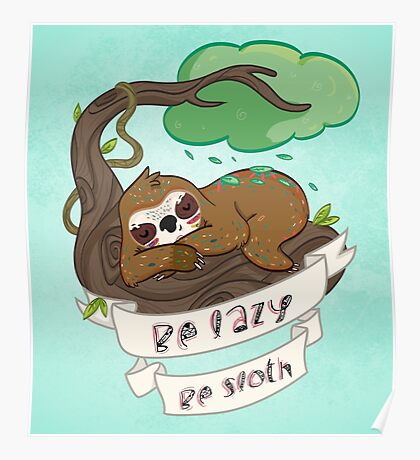 Be lazy Be Sloth ! Poster