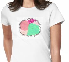 Do Not Let You Cynicism Steal Your Softness Womens Fitted T-Shirt