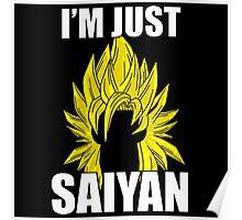 I'm Just Saiyan Poster