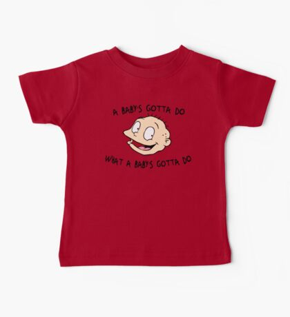 A Baby's Gotta Do What A Baby's Gotta Do - Rugrats Baby Tee