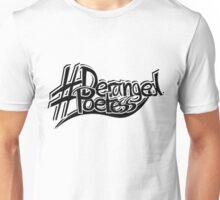#Deranged Poetess Unisex T-Shirt