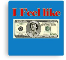 I feel like 100 dollars - caddyshack Canvas Print
