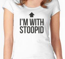 I'm with stoopid Women's Fitted Scoop T-Shirt