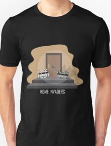 Home invaders Unisex T-Shirt