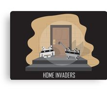 Home invaders Canvas Print