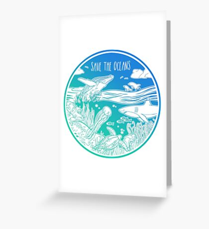 Save the Oceans! Greeting Card