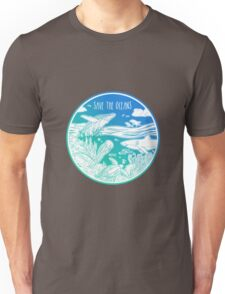 Save the Oceans! Unisex T-Shirt