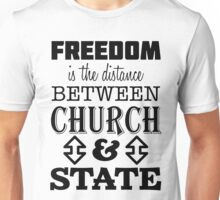 Freedom is Distance Between Church and State Unisex T-Shirt