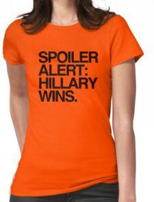 Spoiler Alert: Hillary Wins Womens Fitted T-Shirt