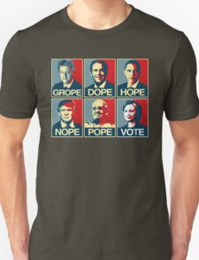 Grope Dope Hope Nope Pope Vote Hillary Clinton Unisex T-Shirt