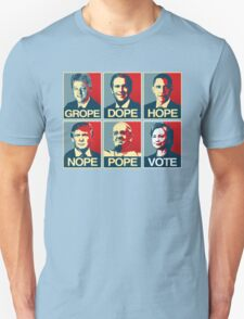 Grope Dope Hope Nope Pope Vote Hillary Clinton Unisex T-Shirt
