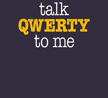 Talk QWERTY To Me Unisex T-Shirt