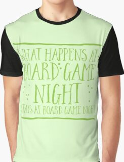 What happens at board game night stays at board game night Graphic T-Shirt