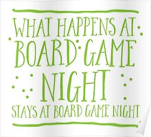 What happens at board game night stays at board game night Poster