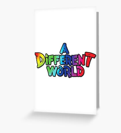 A Different World Greeting Card