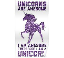 Unicorns are awesome Poster