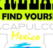 Sit Back And Relax In Acapulco Sticker