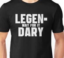 Legendary - How I Met Your Mother Unisex T-Shirt