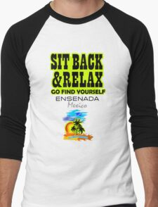 Sit Back And Relax In Ensenada, Mexico Men's Baseball ¾ T-Shirt