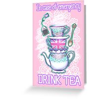 In case of emergency Drink Tea Greeting Card