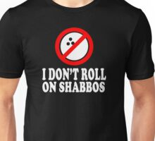 I Don't Roll On Shabbos  Unisex T-Shirt