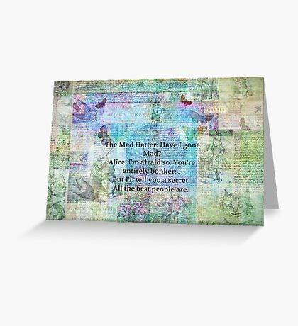 Alice in Wonderland Whimsical Bonkers Quote Greeting Card