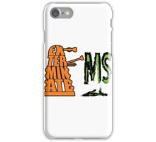 Exterminate!... MS iPhone Case/Skin