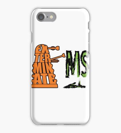Exterminate!... MS iPhone Case/Skin