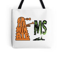 Exterminate!... MS Tote Bag