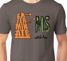 Exterminate!... MS Unisex T-Shirt