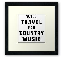 Will Travel For Country Music Framed Print