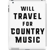 Will Travel For Country Music iPad Case/Skin