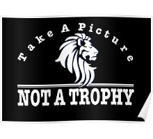 Anti Trophy Hunting design. Take A Picture Not A Trophy Poster
