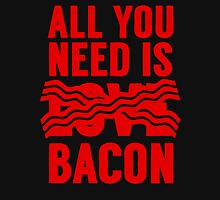 All You Need is Bacon Hoodie
