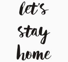 Let's Stay Home - Black Handwritten Type Kids Tee