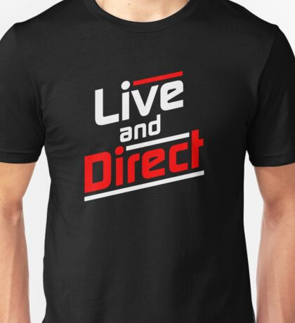 Live and Direct - White Red Unisex T-Shirt