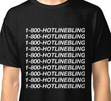 1-800-HOTLINE BLING 1800 Hotline Bling 1 800 Classic T-Shirt