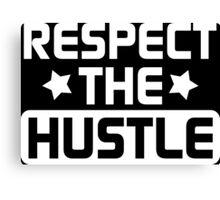 Respect the Hustle - White Canvas Print