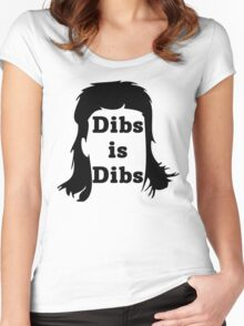 Dibs is Dibs Women's Fitted Scoop T-Shirt