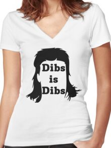 Dibs is Dibs Women's Fitted V-Neck T-Shirt